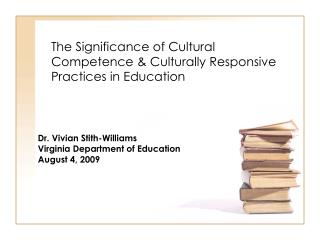 The Significance of Cultural Competence & Culturally Responsive Practices in Education