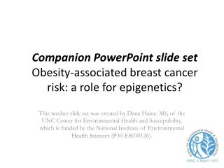 Companion PowerPoint slide set  Obesity-associated  breast cancer risk: a role for epigenetics?