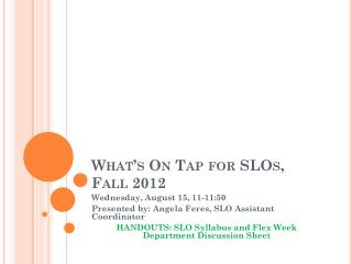 What's On Tap for SLOs, Fall 2012