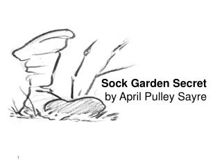 Sock Garden Secret by April Pulley Sayre