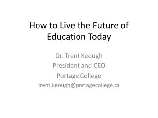 How to Live the Future of Education Today