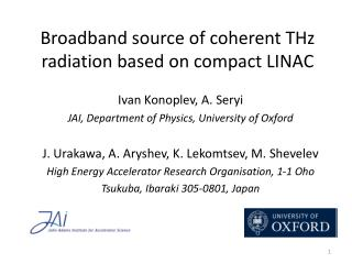 Broadband  source of coherent THz radiation based on compact LINAC