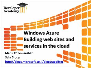 Windows Azure  Building web sites and services in the cloud