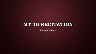 MT 10 Recitation