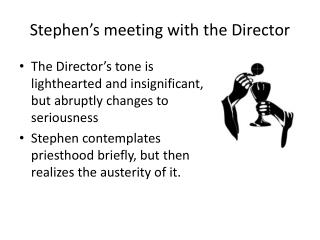 Stephen's meeting with the Director