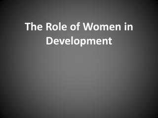 The Role of Women in Development