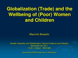 Globalization (Trade) and the Wellbeing of (Poor) Women and Children
