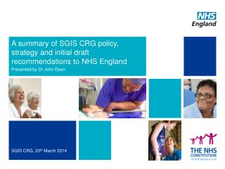 A summary of SGIS CRG policy, strategy and  initial draft  recommendations to NHS England