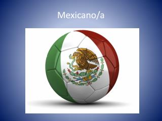 Mexicano/a