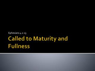 Called to Maturity and Fullness