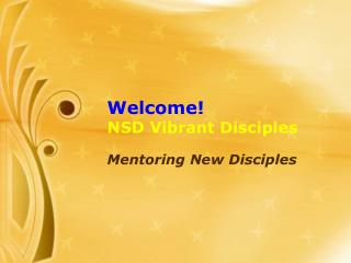 Welcome! NSD Vibrant Disciples