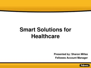 Smart Solutions for Healthcare