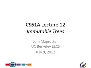 CS61A Lecture 12 Immutable Trees