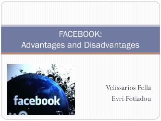 FACEBOOK: Advantages and Disadvantages