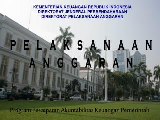 KEMENTERIAN KEUANGAN  REPUBLIK INDONESIA DIREKTORAT JENDERAL  PERBENDAHARAAN