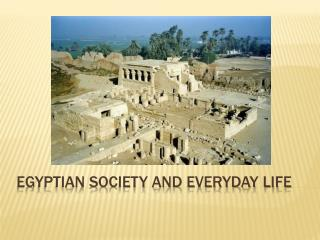 Egyptian society and everyday life