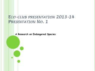 Eco-club presentation 2013-14 Presentation No. 1