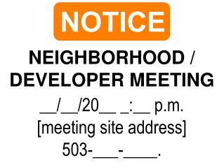 NEIGHBORHOOD / DEVELOPER MEETING