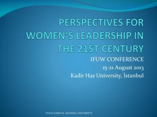 PERSPECTIVES FOR WOMEN'S LEADERSHIP IN THE 21ST CENTURY