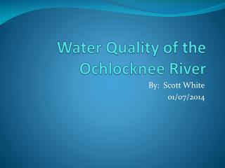 Water Quality of the  Ochlocknee  River