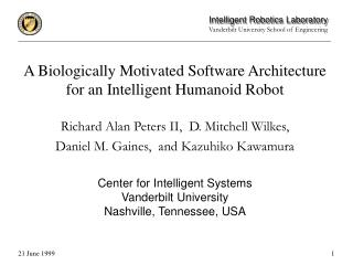 A Biologically Motivated Software Architecture for an Intelligent Humanoid Robot