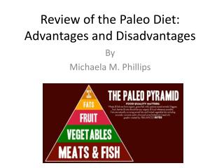 Review of the  Paleo  Diet:   Advantages and Disadvantages