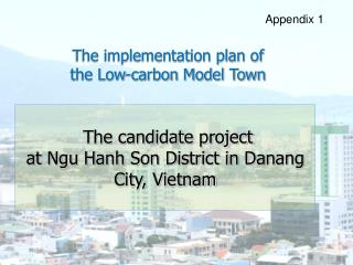 The implementation plan of the Low-carbon Model Town