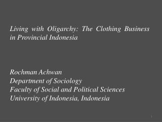 Living with Oligarchy: The Clothing Business in Provincial Indonesia Rochman Achwan