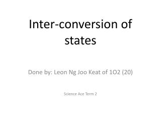 Inter-conversion of states