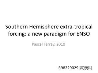 Southern Hemisphere extra-tropical forcing: a new paradigm for ENSO