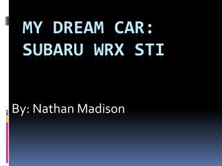 MY dream car: Subaru wrx sti