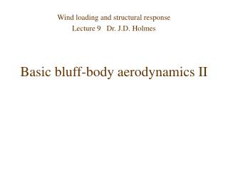 Basic bluff-body aerodynamics II