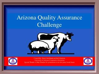 Created By:  Brent Strickland and Bob Peterson University of Arizona Cooperative Extension