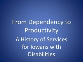 From Dependency to Productivity