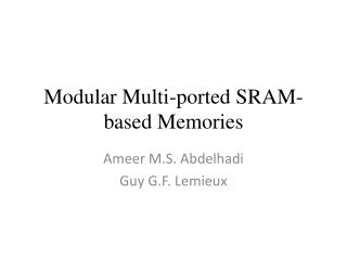 Modular Multi-ported SRAM-based Memories