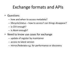 Exchange formats and APIs