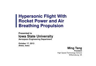 Hypersonic Flight With Rocket Power and Air Breathing Propulsion Presented to
