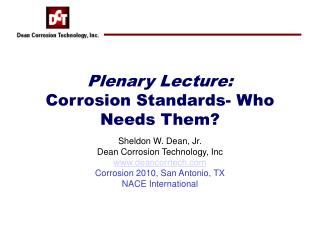 Plenary Lecture: Corrosion Standards- Who Needs Them?