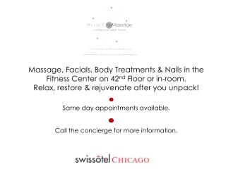 Massage, Facials, Body Treatments & Nails in the Fitness Center on 42 nd  Floor or in-room.