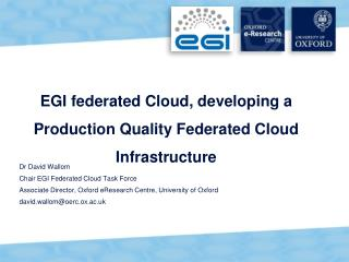 EGI federated Cloud, developing a  Production Quality Federated Cloud  Infrastructure