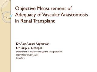 Objective Measurement of  Adequacy of Vascular  Anastomosis  in Renal Transplant