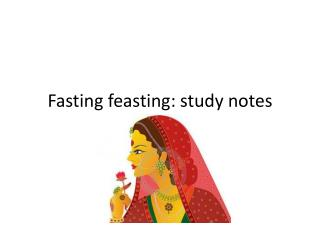 Fasting feasting : study notes