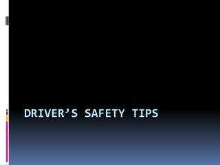 Driver's Safety Tips