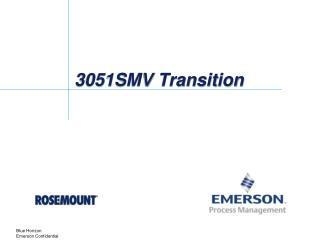 3051SMV Transition