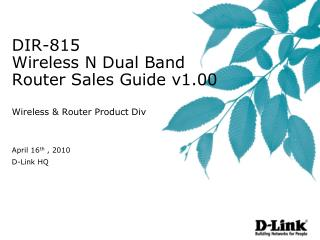 DIR-815  Wireless N Dual Band Router Sales Guide v1.00