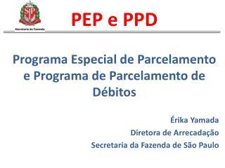 PEP e PPD Programa  Especial de  Parcelamento  e  Programa  de  Parcelamento  de  Débitos