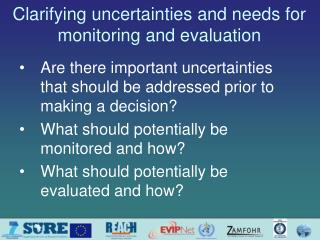 Clarifying uncertainties and needs for monitoring and evaluation
