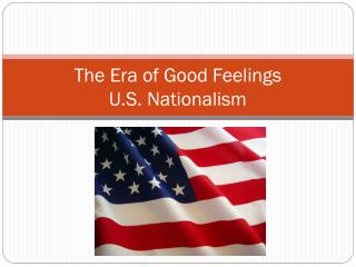 The Era of Good Feelings U.S. Nationalism