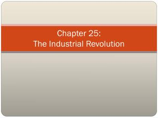 Chapter 25:  The Industrial Revolution
