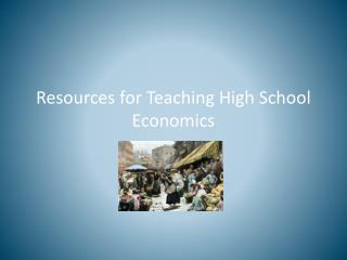 Resources for Teaching High School Economics